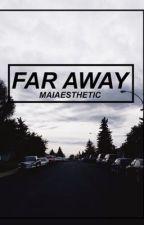 FAR AWAY; Jearmin by maiaesthetic