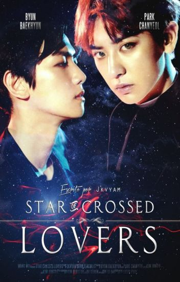 Star-Crossed Lovers {BaekYeol || ChanBaek}