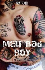 Meu Bad Boy. (Romance gay) (Revisando) by grayscale1
