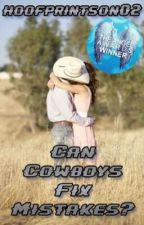 Can Cowboys Fix Mistakes? (Under Revision) (Maxwell Love #1) by hoofprintson02