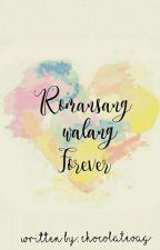 Romansang Walang Forever  by ChocolateBag