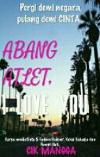 Abang Atlet, I Love You by CikMangga