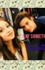 Say Something [Lutteo] {TERMINADA} by -sendnudesbb
