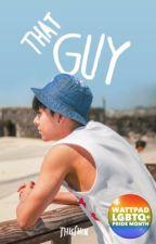 That Guy (bromance) (boyxboy) -onhold by thisShin