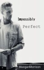 Impossibly Perfect (Short Story) by wisecracks