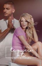 Te quiero a ti (MALUMA) by X0X0writergirl