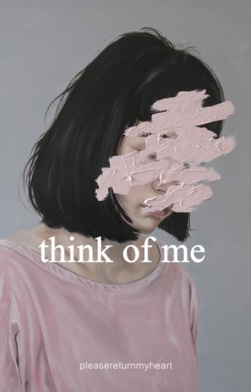 think of me by pleasereturnmyheart