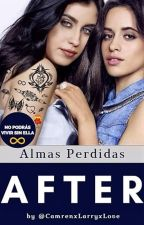 AFTER-Almas Perdidas by CamrenxLarryxLove