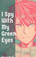 I Spy With My Green Eyes by Kangatail