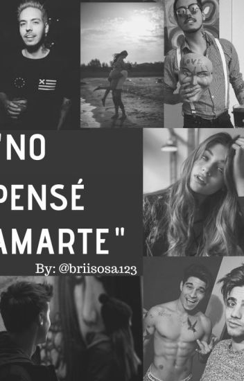 ~No Pensé Amarte~ [Gonzaa Fonseca y tu]