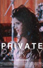 Fiesta privada. |CAMREN G!P| by IIAnonII