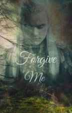 Forgive Me (Legolas fanfic) (COMPLETED) by randomness_fanfic