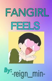 Fangirl Strories  by reign_min