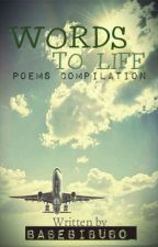 Words To Life (Poem Compilation) by NickyHanny
