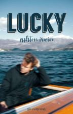 Lucky - Ashton Irwin  by giovwanna