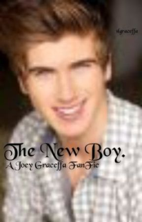 The New Boy  (A Joey Graceffa FanFic) - More About Me - Wattpad