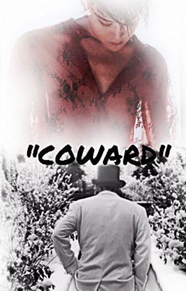 ⁂ A COWARD ⁂