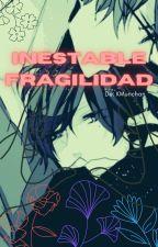 Fragilidad Inestable by ArdikaMurichan