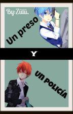 Un preso y un policía (Pausada) by ZuluYWalker