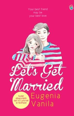 Let's Get Married (d/h: Marrying My Best Friend) by womaninparadise