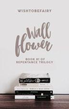 Wallflower [Book 1] by wishtobefairy