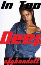 In Too Deep [Lesbian Rihanna x Nicki] by afghandoll