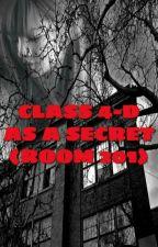 CLASS 4-D AS A SECRET (ROOM 201) by Windmills7