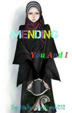 Mending You And I by Hafiz-Muslimah222