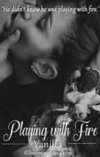 Playing With Fire (An Erotic Romance Book 2)  by vanilla___