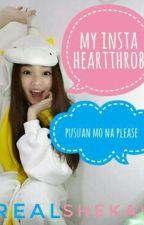 My Insta Heartthrob (Pusuan Mo Na Please) by RealShekay