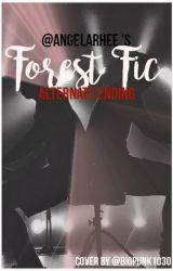 》forest fic (alternate ending) ☘ by AngelaRhee