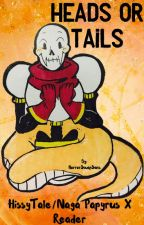 Heads Or Tails ( HissyTale / Naga Papyrus x Reader) by HorrorSwapSans