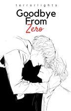 Goodbye from Zero by MissLadyBired