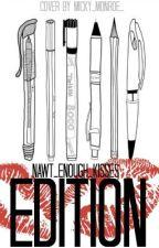 Nawt_Enough_Kisses Edition by NawtEnoughKisses