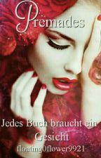 Premades  ~ Jedes Buch braucht ein Gesicht  by floating0flower9921