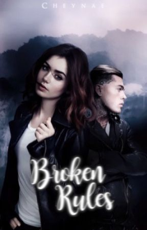 Broken Rules [ON HOLD]  by yelyahbellah