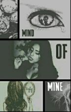 Mind Of Mine by NoseyyyBitch