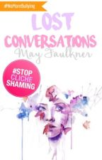 Lost Converstions ✓ by mayfaulkner