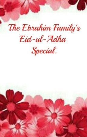The Ebrahim Family's Eid-ul-Adha Special by Bee_91