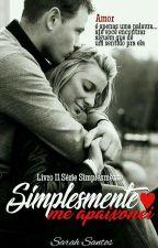 Simplesmente Me Apaixonei by SarahSantos867