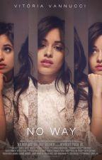 No Way | 2ª Temporada by WiinterQueen