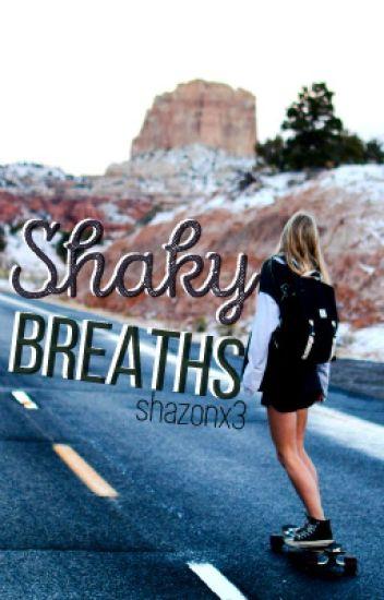 Shaky breaths