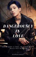Dangerously In Love by Still_Around