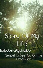 Story Of My Life (See You On The Other Side Sequel) by IsabellaAguinaldo