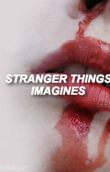 stranger things imagines // on hold ):