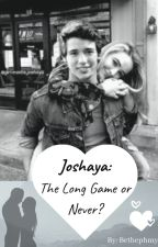 Joshaya: the long game or never? by bethephmy