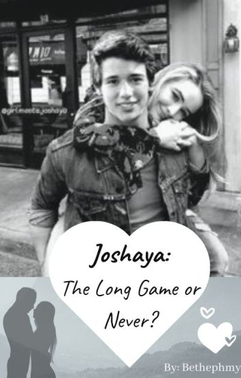 Joshaya: the long game or never?