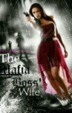 """""""THE MAFIA BOSS WIFE"""" by DarkKiara13"""