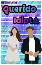 Querido Idiota by GloriTeran