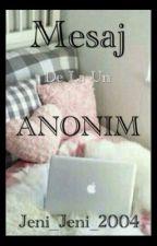 Mesaj de la un anonim  by jeni_jeni_2004